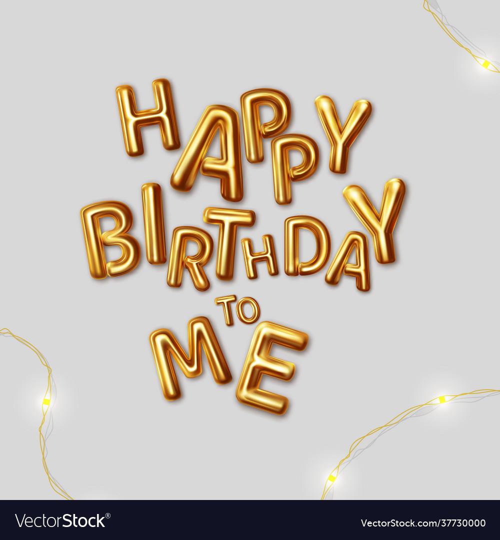 Happy birthday to me inscription gold
