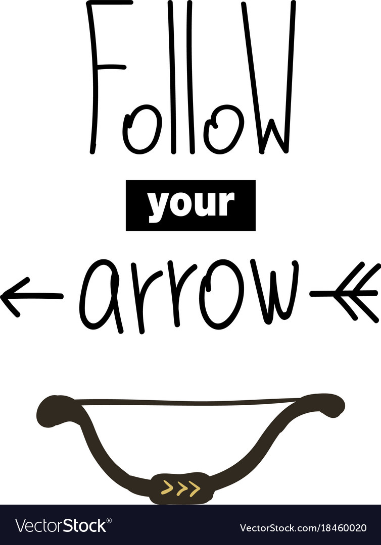 Follow your arrow lettering