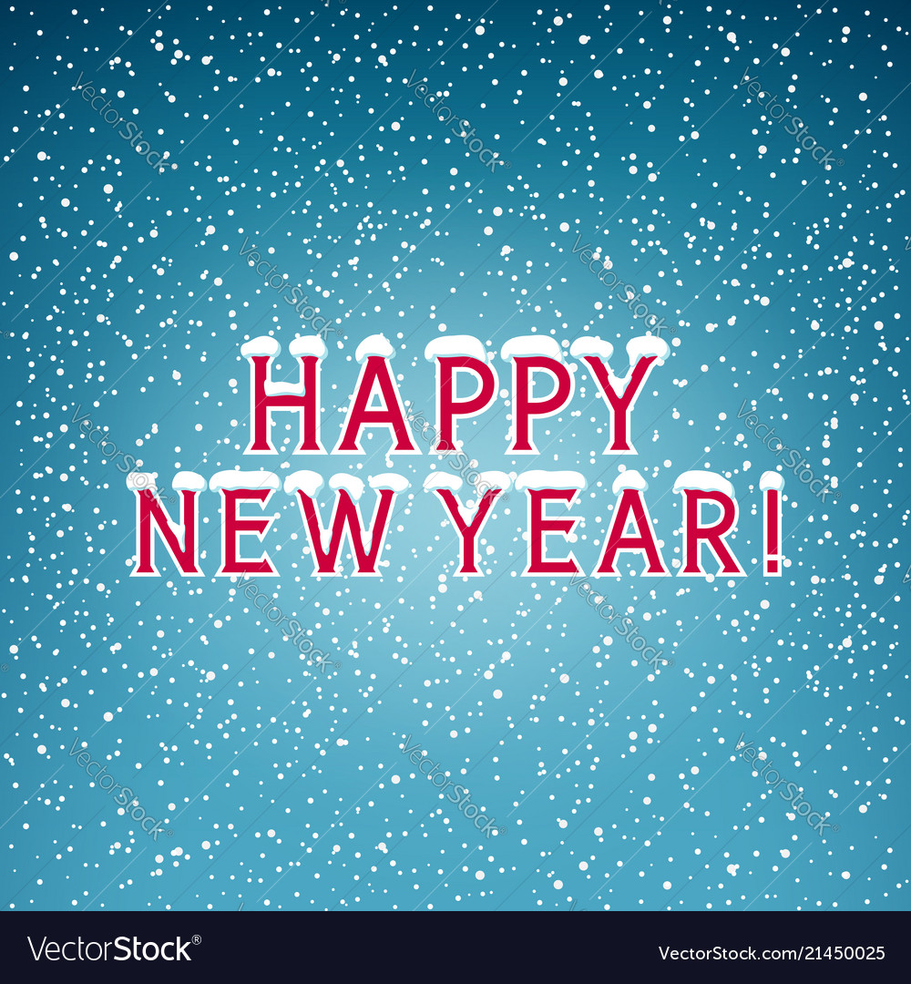 snow on the letters happy new year vector image