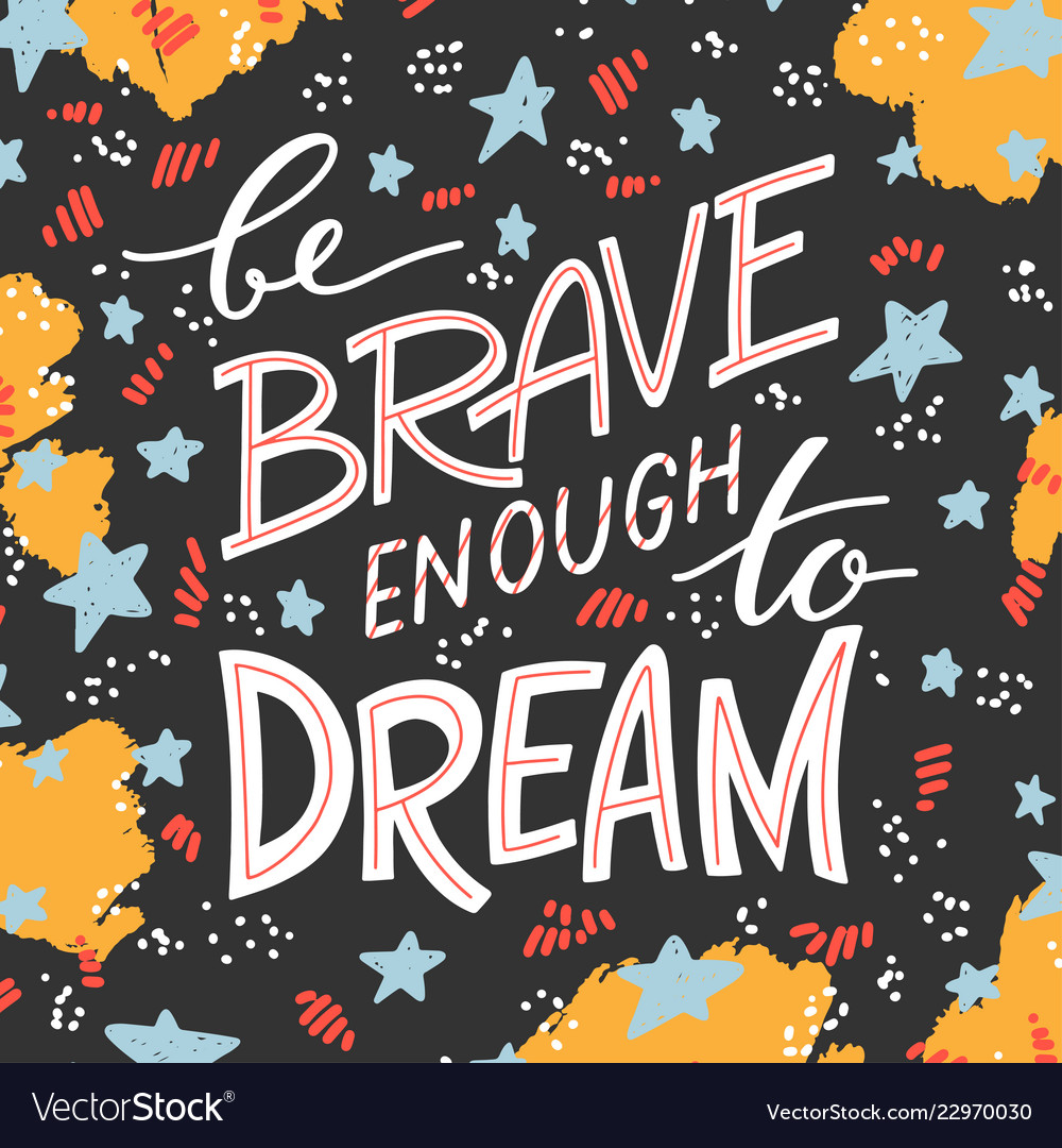Be brave lettering 03