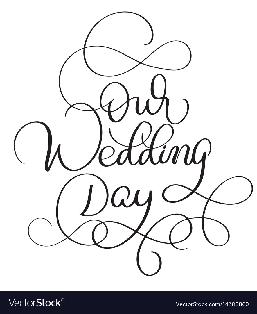Our wedding day text on white background hand Vector Image