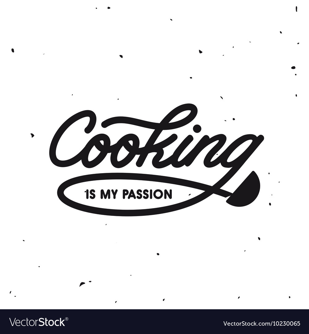 Cooking is my passion lettering poster