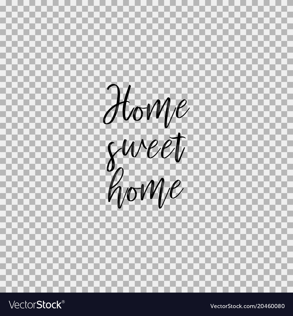 Home Sweet Transparent Background Vector Image