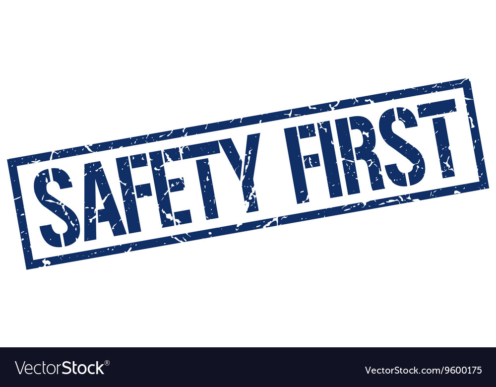 Safety first stamp vector image on VectorStock