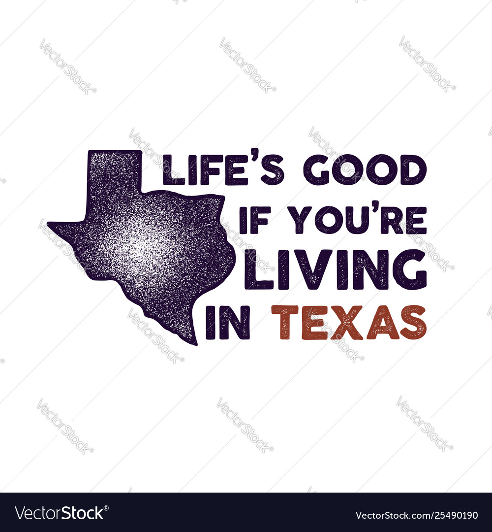 Texas badge - life is good if you are living in