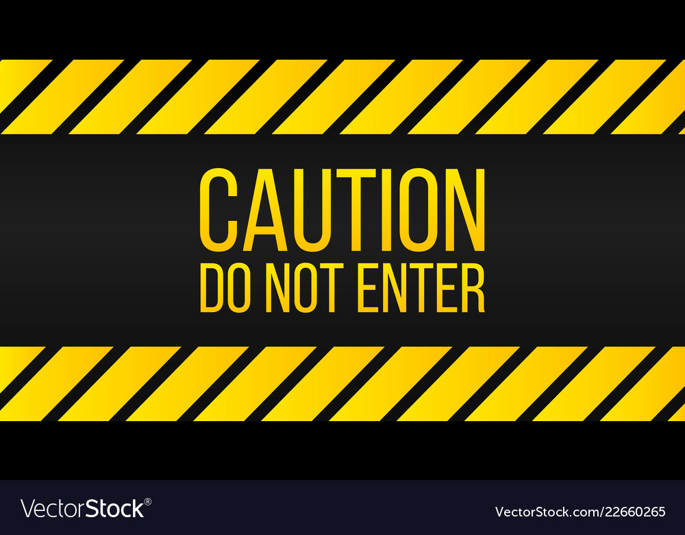 Caution do not enter sign danger label yellow and