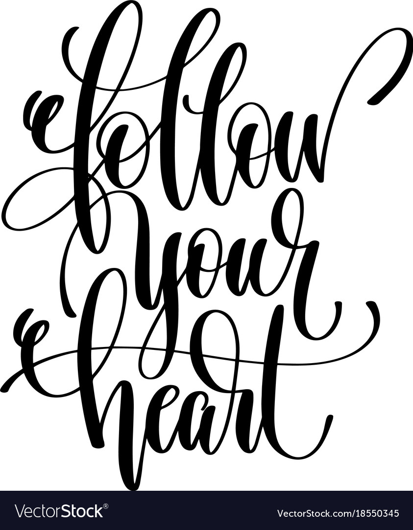 Follow Your Heart Hand Lettering Positive Quote Vector Image
