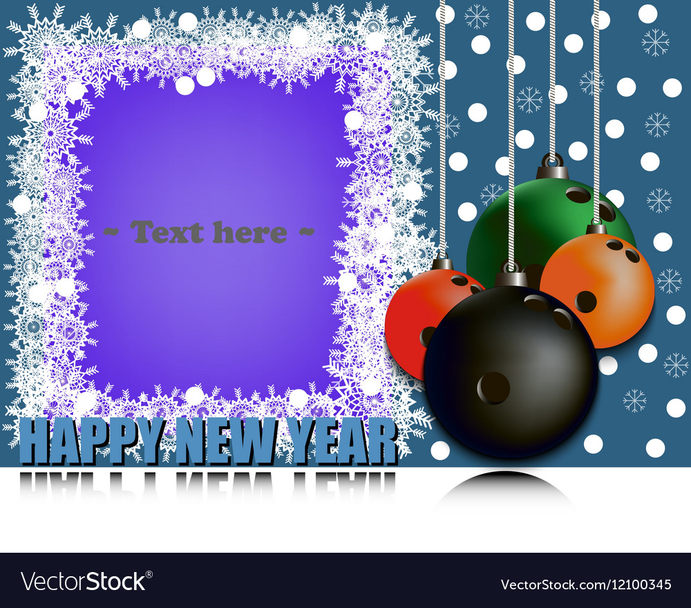 Frame Happy new yearand bowling ball Royalty Free Vector