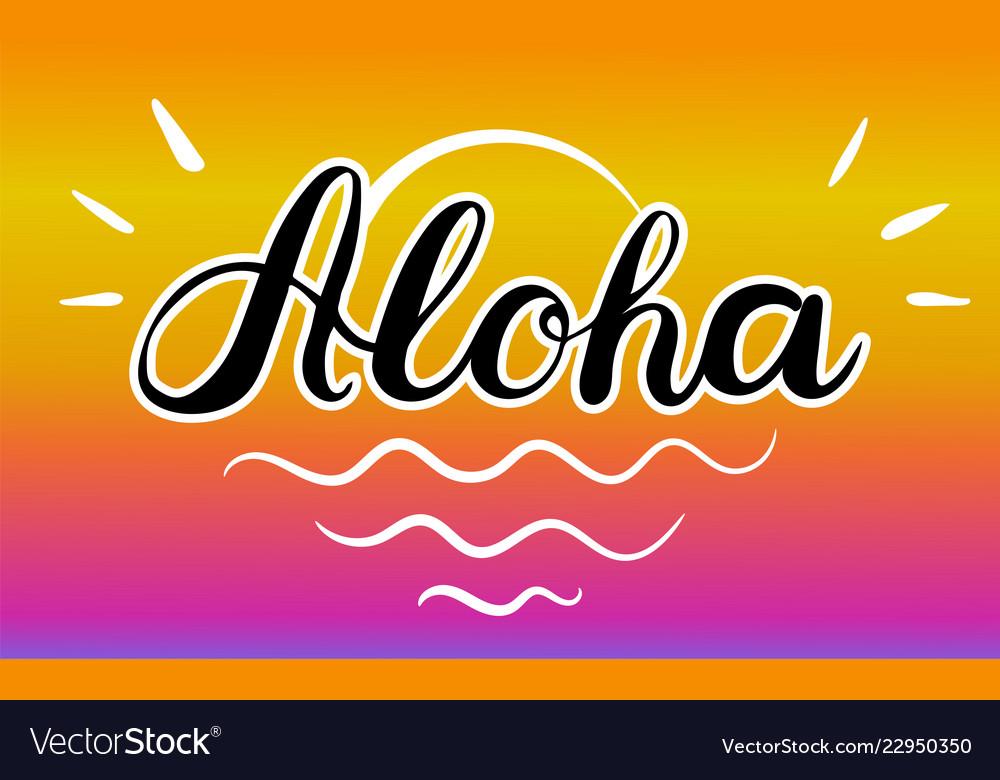 Aloha text brush calligraphy