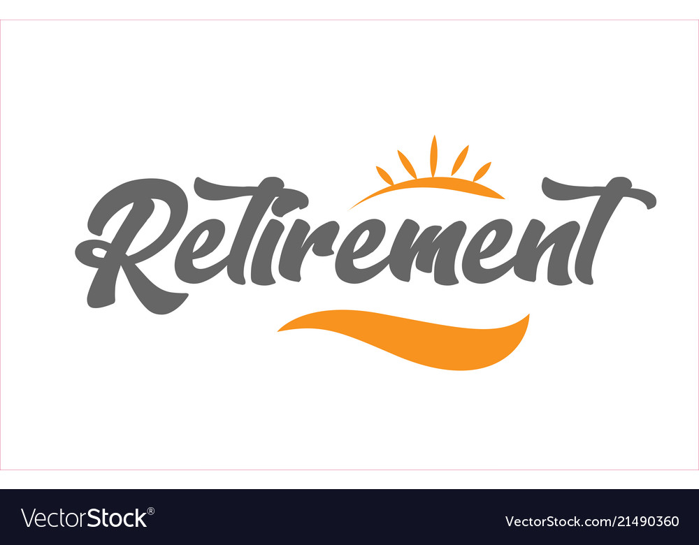 retirement black hand writing word text royalty free vector