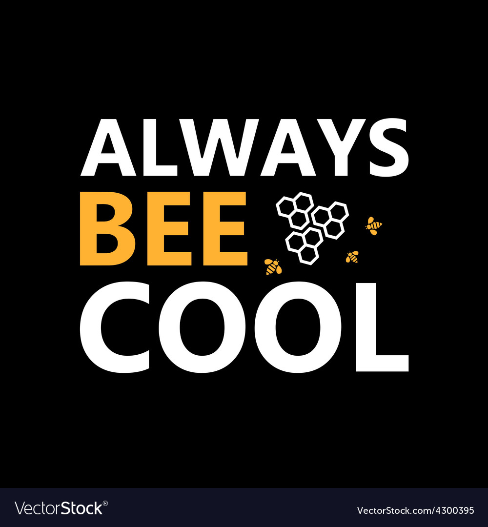 Always bee cool - creative grunge quote