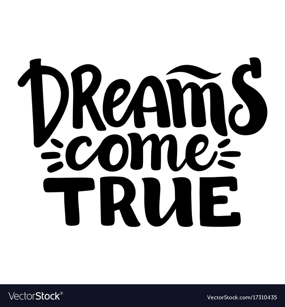 Dreams come true inspirational lettering card vector image altavistaventures Choice Image