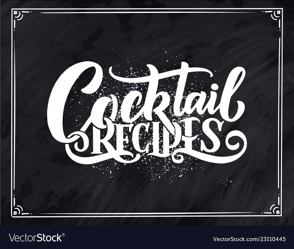 Lettering phrase , cocktail recipes template for