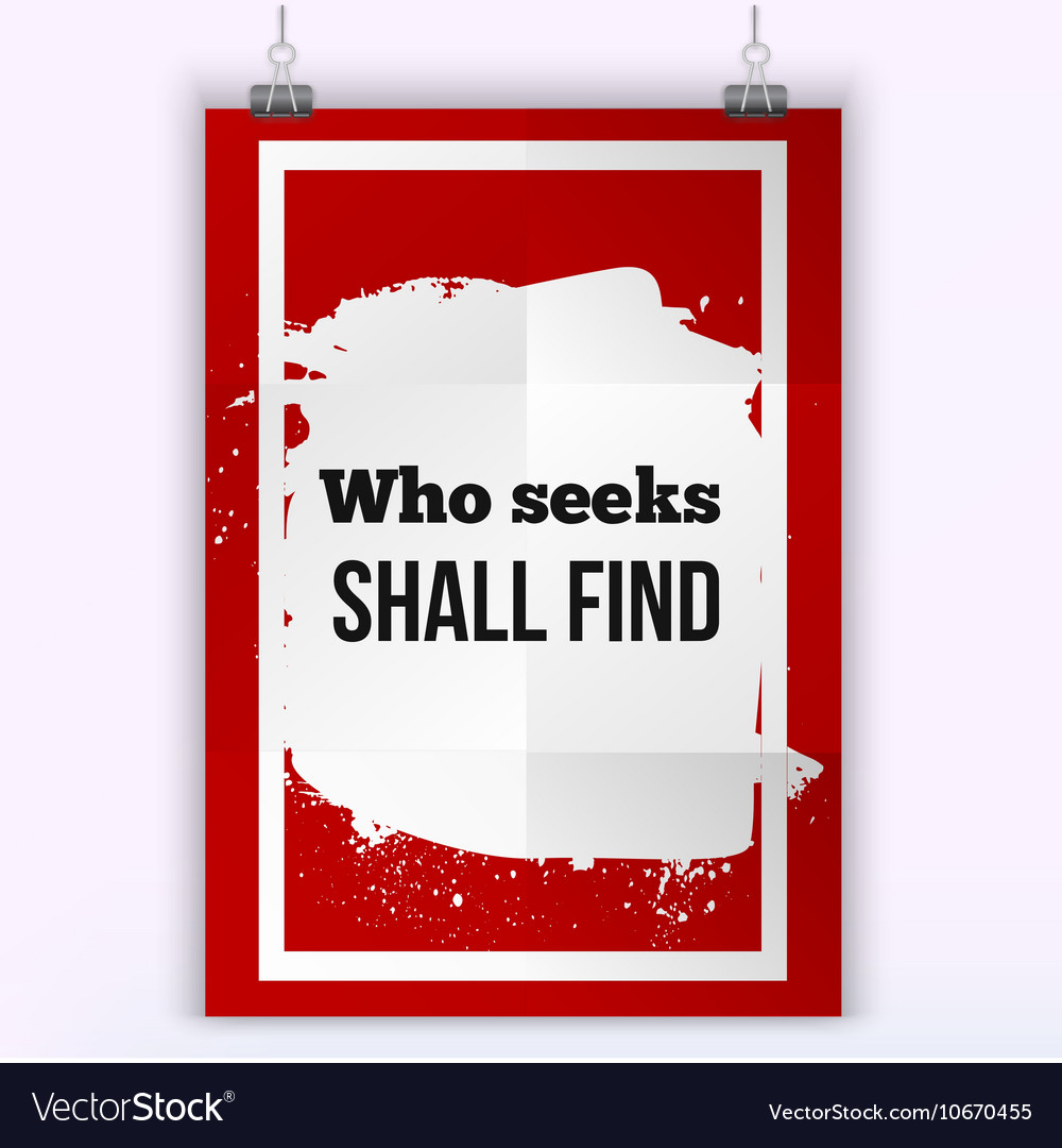 Who seeks shall find Inspirational motivating