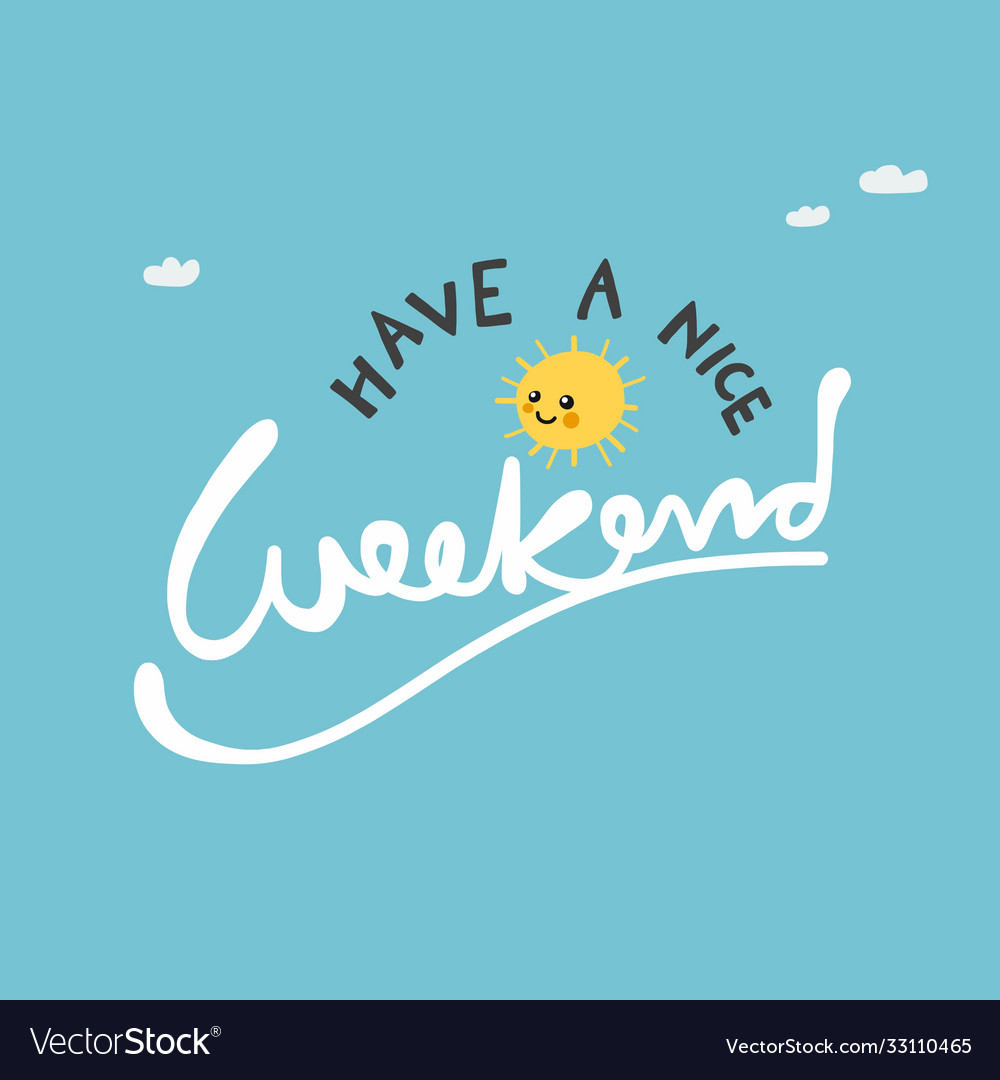 Have a nice weekend cute sun on blue sky
