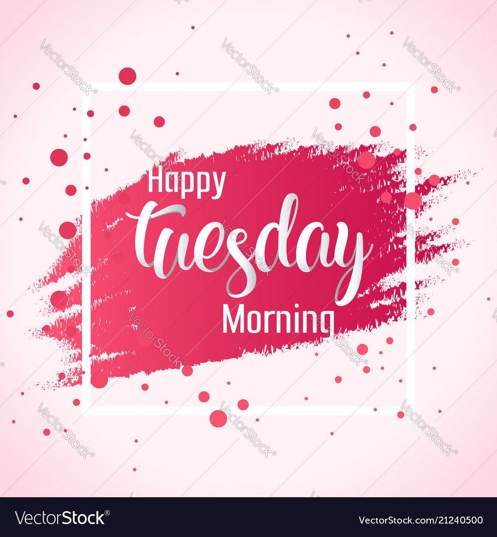 abstract happy tuesday morning background vector image rh vectorstock com tuesday morning tuesday morning lyrics