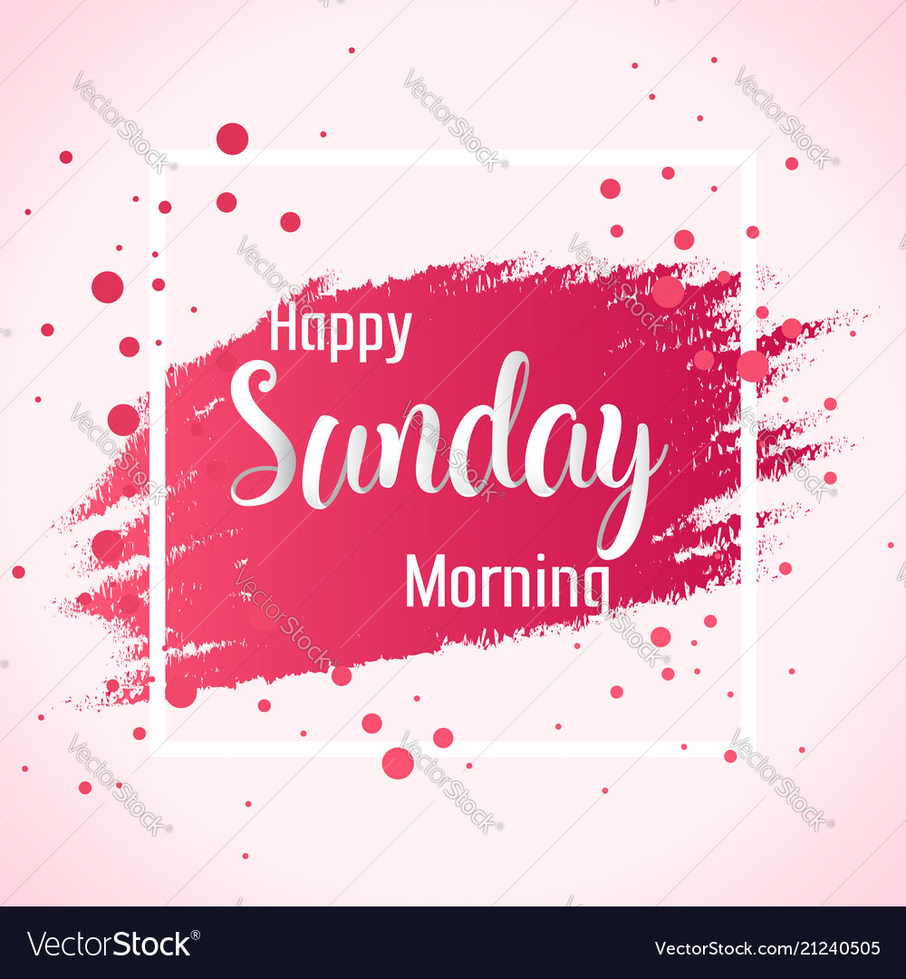 Abstract Happy Sunday Morning Background Vector Image