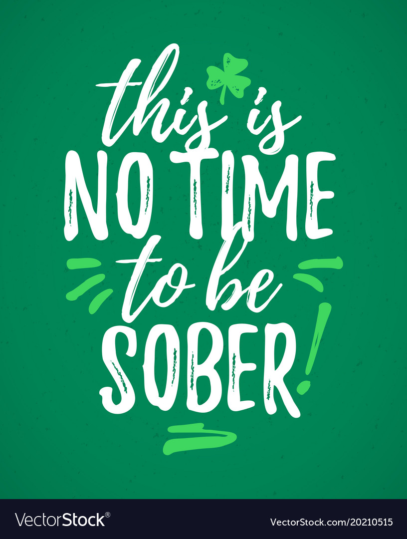 This is no time to be sober funny handdrawn dry