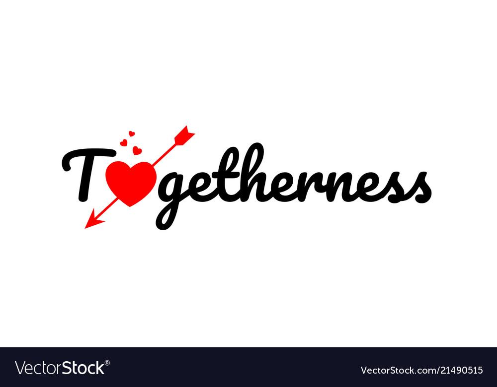 Togetherness word text typogra...