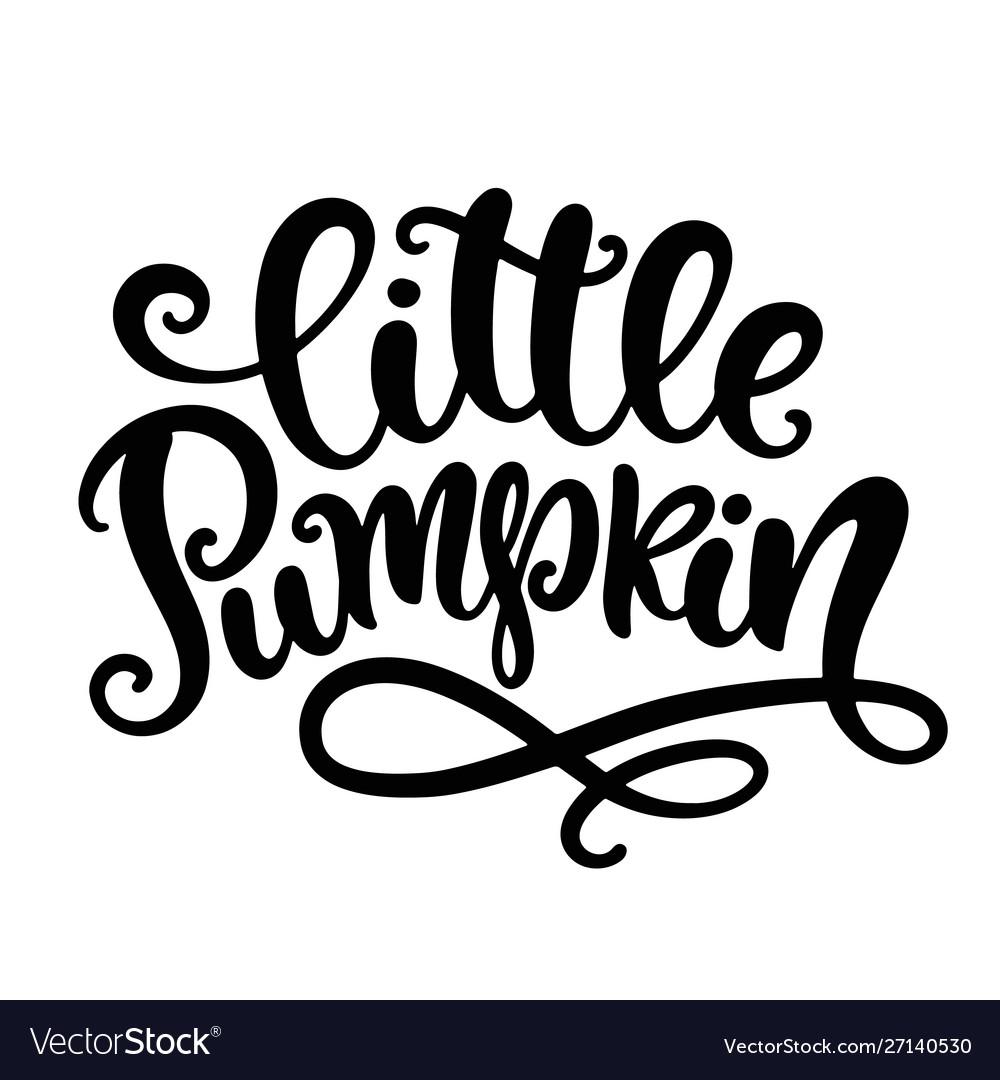 Little pumpkin handwritten ink lettering