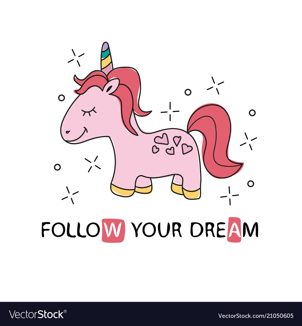 Beautiful cute unicorn with lettering follow your