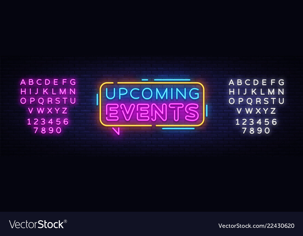 Upcoming events neon text neon sign
