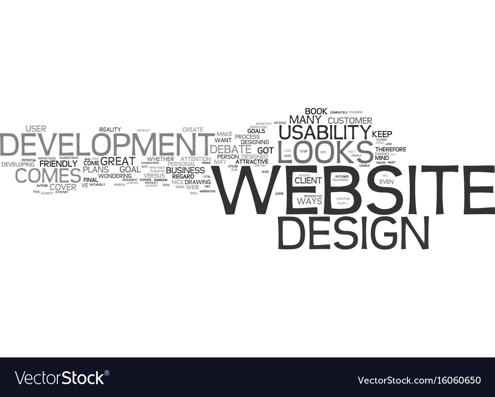 Your goals in web design is the key looks or
