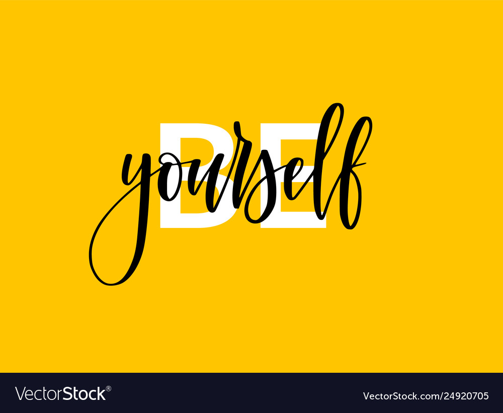 Be yourself motivational lettering design