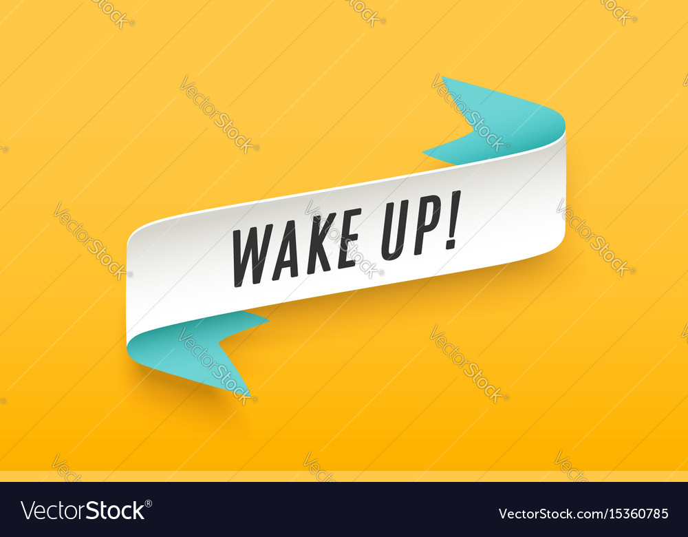 Ribbon with motivation text wake up