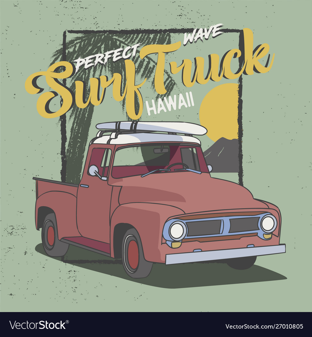 Perfect wave surf truck hawaii slogan design for