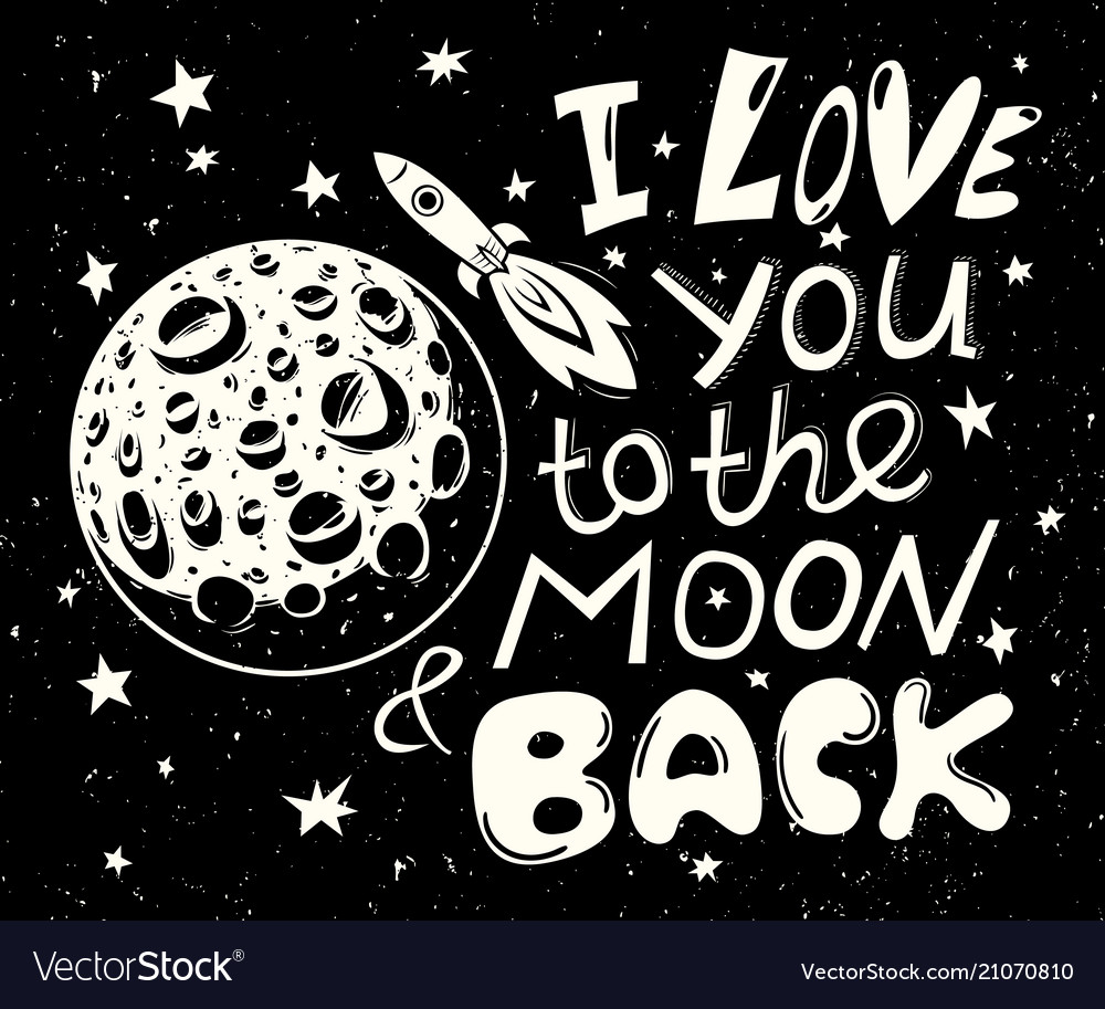 I Love You To The Moon And Back: I Love You To The Moon And Back Poster Royalty Free Vector