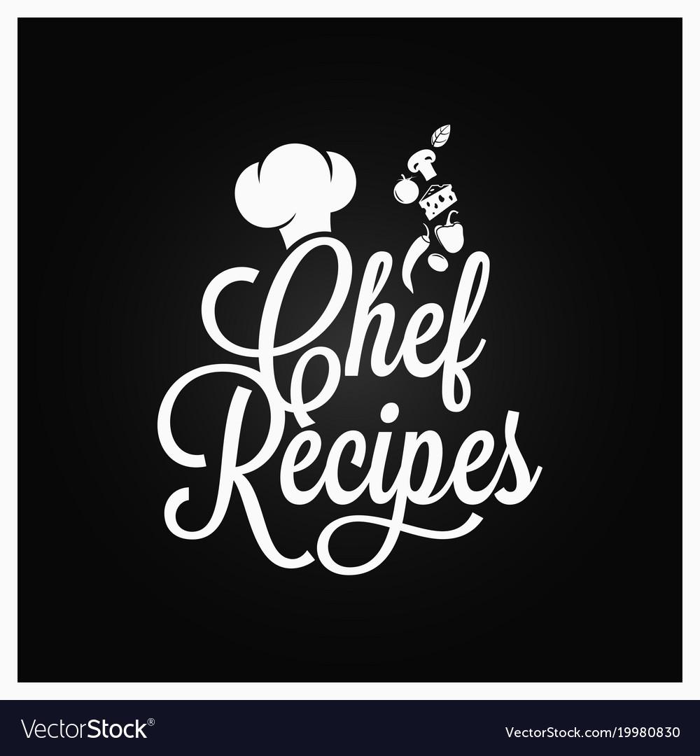 Chef recipes vintage lettering recipe book logo
