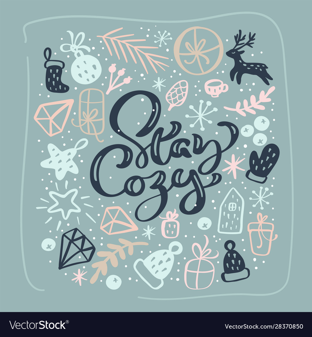 Stay cozy calligraphic text christmas background