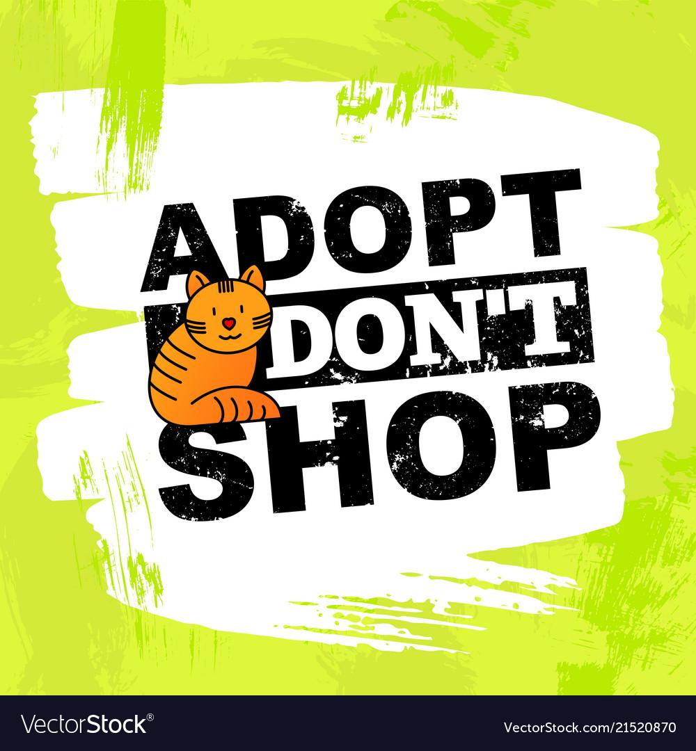 Pet adoption concept adopt dont shop