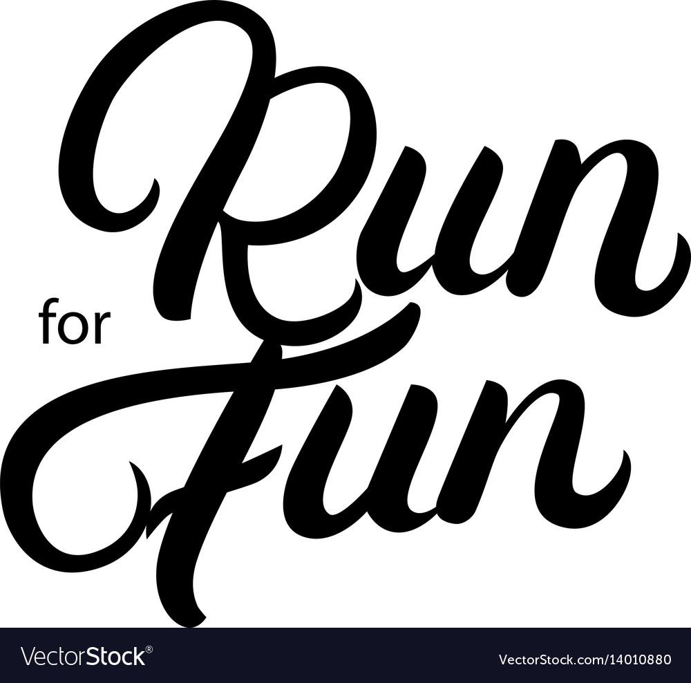 Run for fun hand written lettering vector image