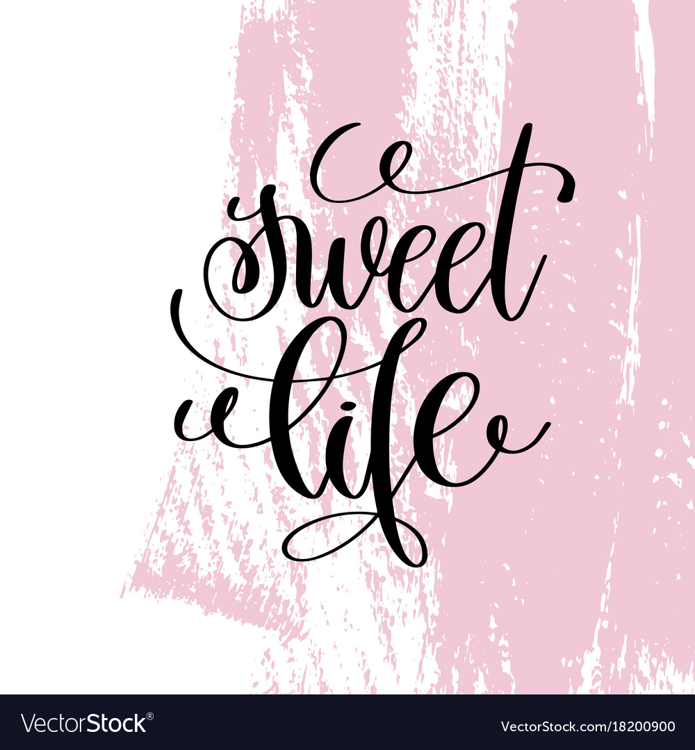 Sweet life hand written lettering positive quote
