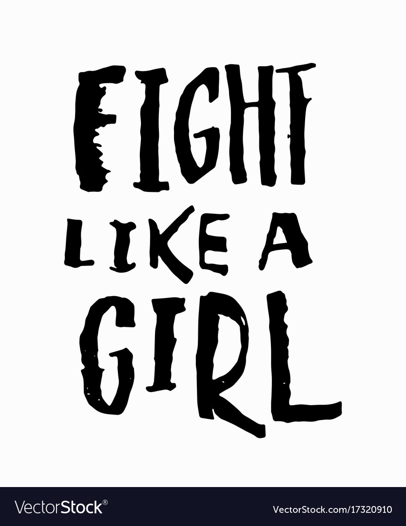 Fight Like A Girl T Shirt Quote Lettering Vector Image