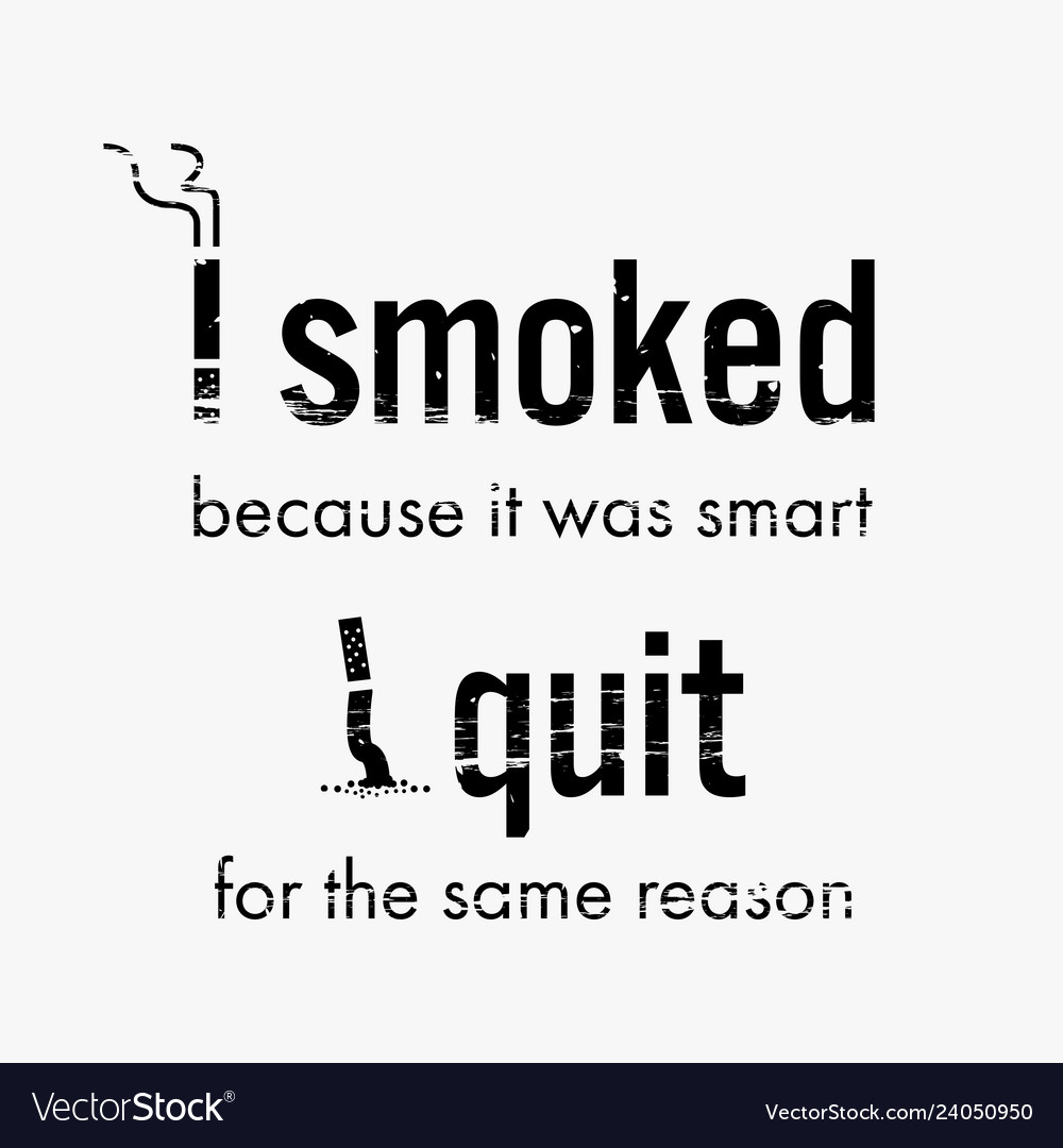 Quit smoking cigarette motivational quote and Vector Image