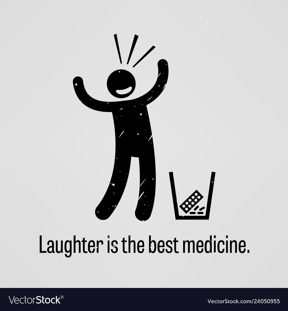 Laughter is the best medicine a motivational and