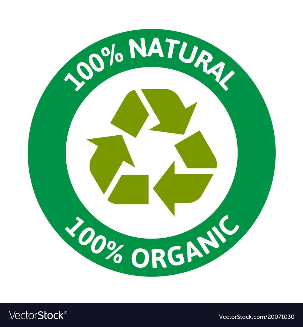 100 natural 100 organic recycle circle backgroun
