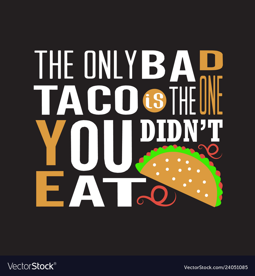 Tacos quote and saying good for print design