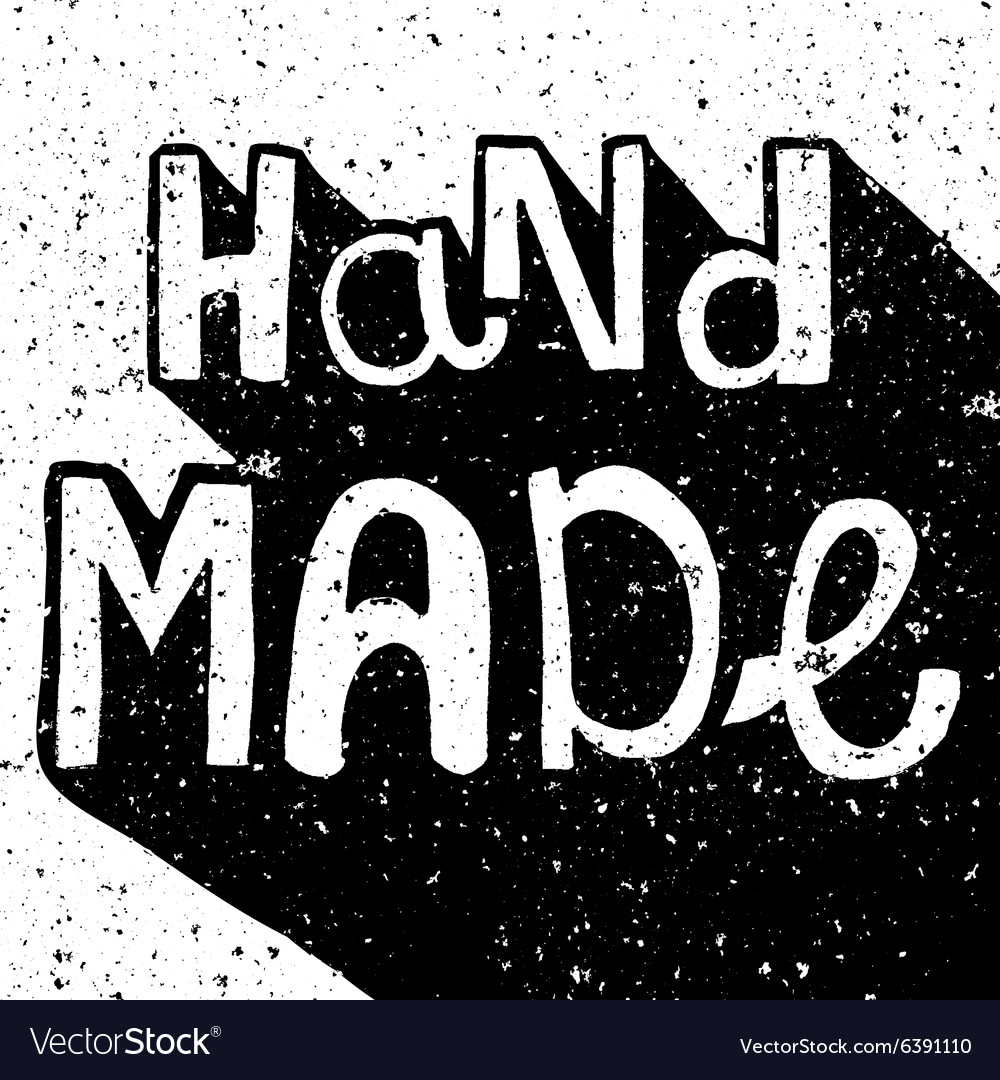 Vintage distressed black and white Hand Made label vector image