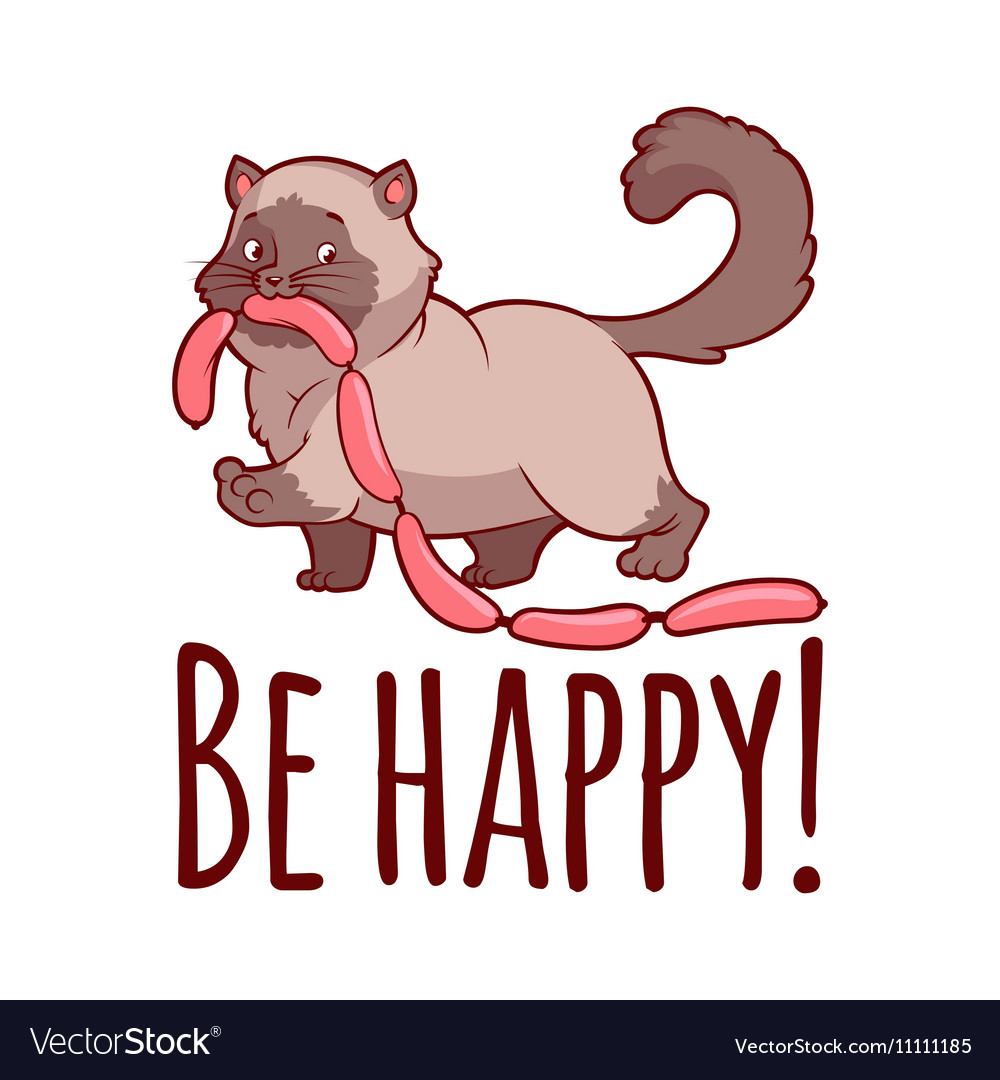 Happy fat cat with sausages Card Be happy vector image