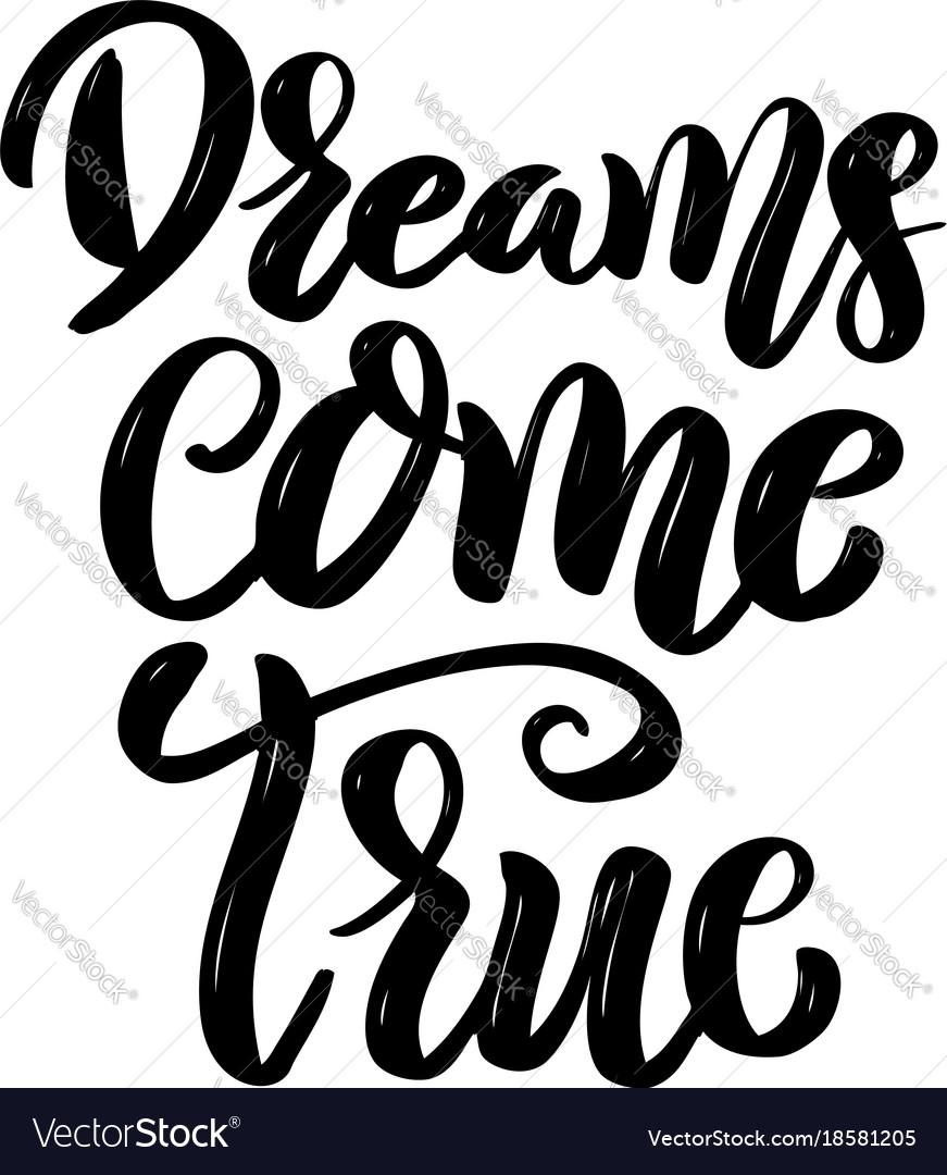 Dreams come true hand drawn motivation lettering vector image altavistaventures Choice Image