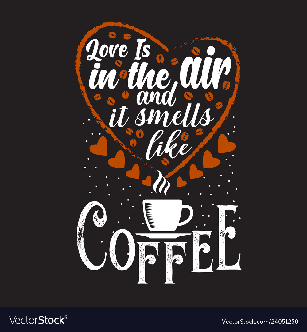 Coffee quote and saying good for print design