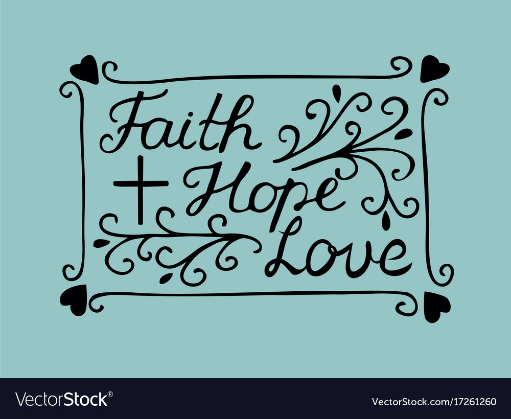Hand lettering faith hope and love with cross and vector image