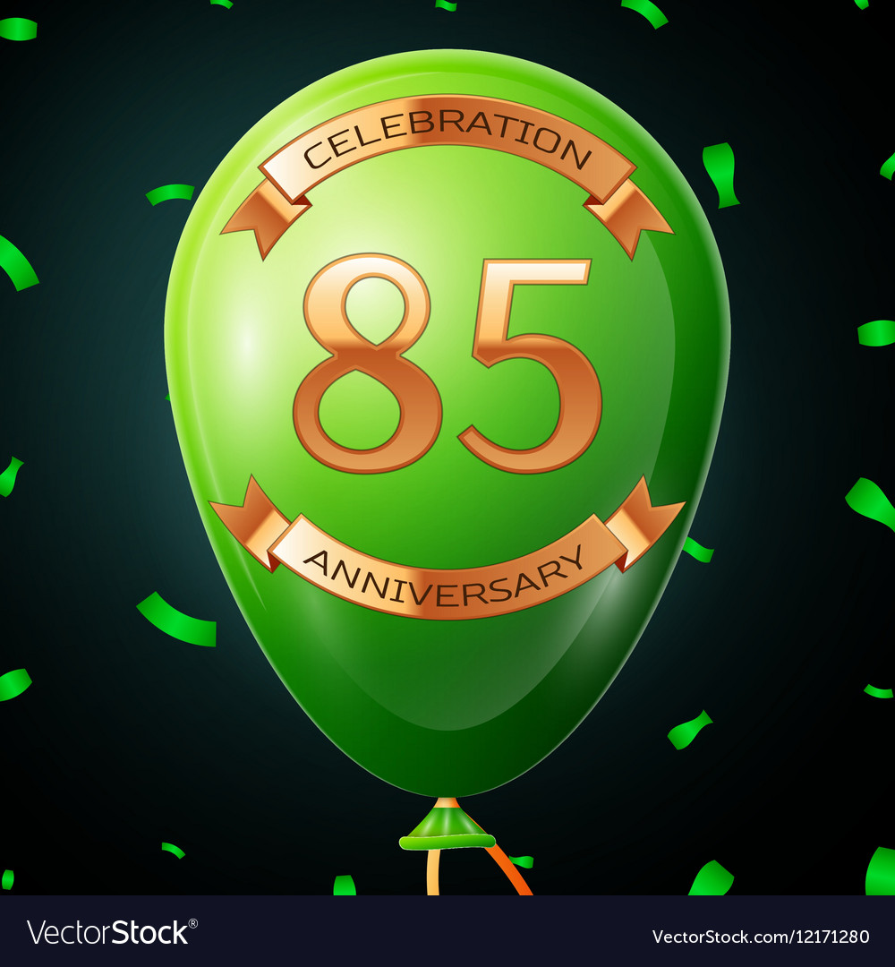 Green balloon with golden inscription eighty five
