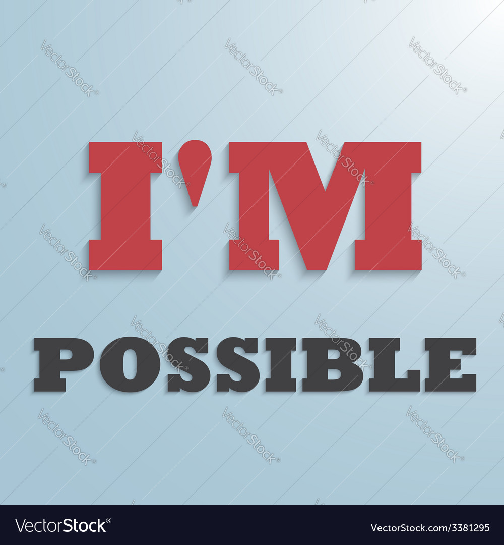 I AM POSSIBLE text background