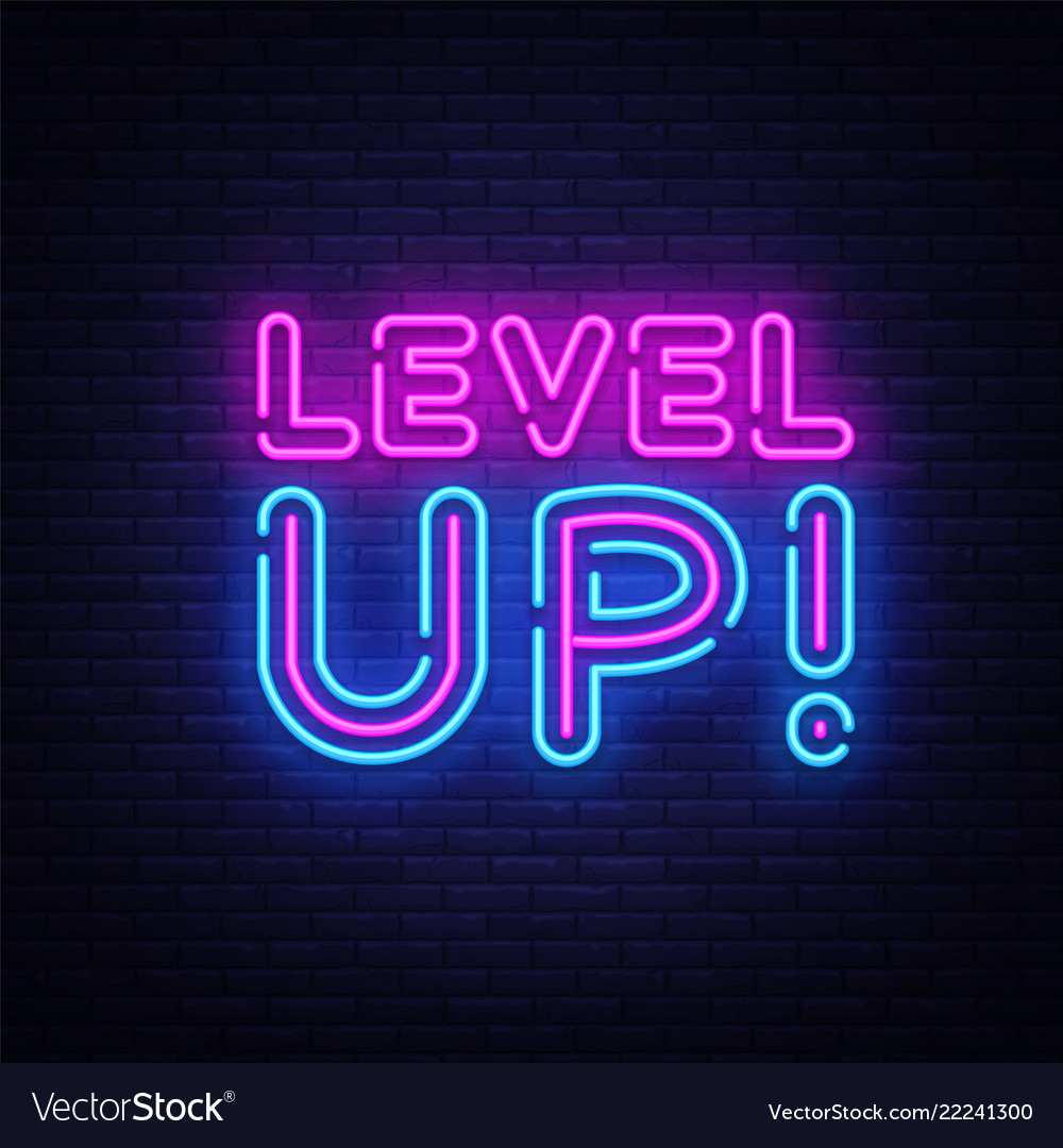 Level up neon text level up neon sign