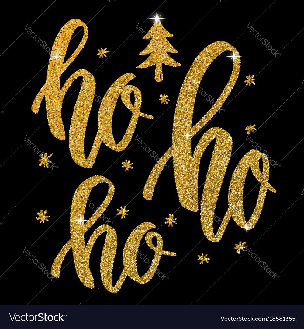Ho ho ho hand drawn lettering in golden style
